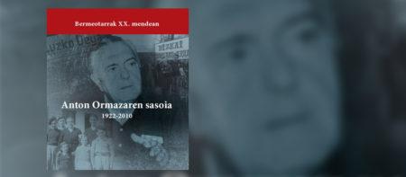 'Bermeotarrak XX. mendean, Anton Ormazaren sasoia'