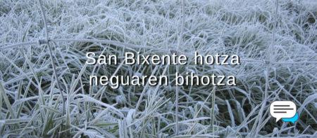 Esakerak V: San Bixente hotza, neguaren bihotza