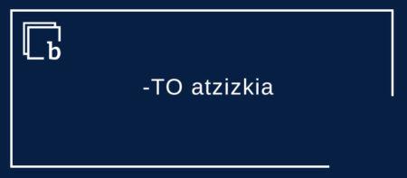 -TO atzizkia, tipitzaile zein hanpatzaile