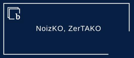 NoizKO, ZerTAKO eta NoRAKO