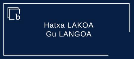 Hatxa LAKOA. Gu LANGOA