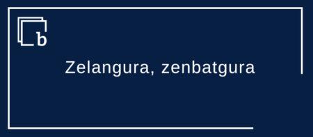 Zelangura, zenbatgura, zergura, zeingura eta beste