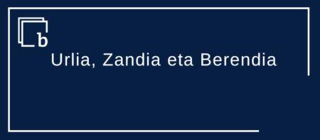 Urlia, Zandia eta Berendia