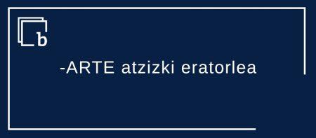 -ARTE atzizki eratorlea: BasARTEtik jenteARTEra