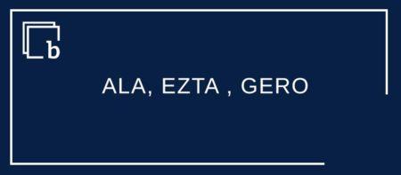 ALA, EZTA , GERO: galde-perpausetako marka bereziak
