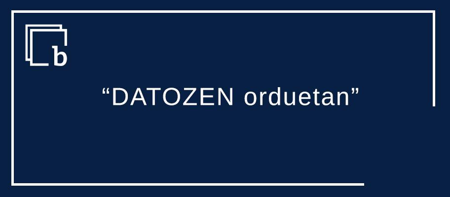 """""""DATOZEN orduetan"""" eta kideko formulak euskeraz"""
