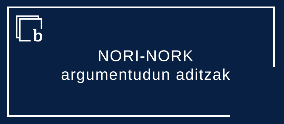 NORI-NORK argumentudun aditzak