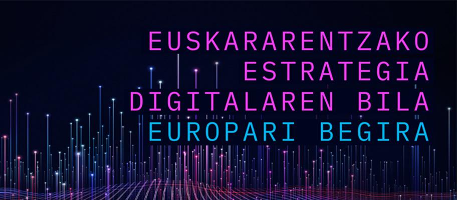 Euskerea mundu birtualean Europara begira jartzeko estrategia bila