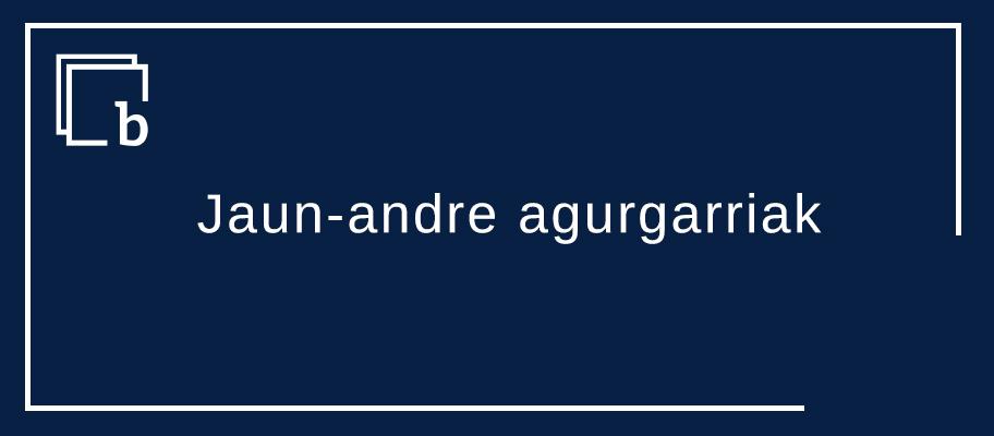 Jaun-andre agurgarri horiek edo Jaun-andre agurgarriak
